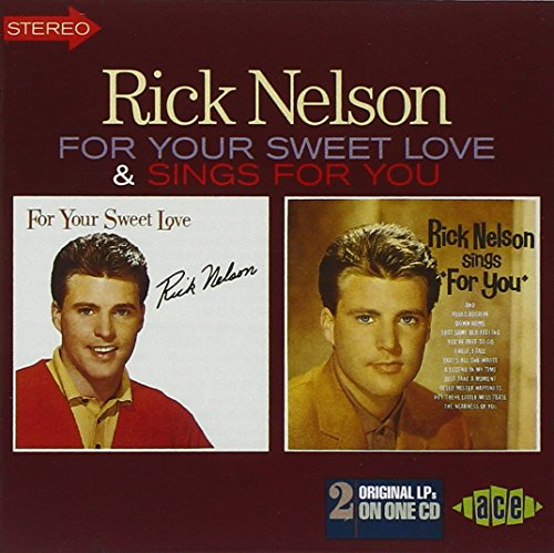 Ricky Nelson - For Your Sweet Love/sings For You - Zortam Music
