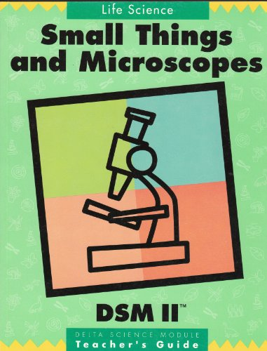 Small Things And Microscopes: Teacher'S Guide (Delta Science Module)