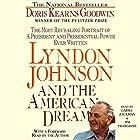 Lyndon Johnson and the American Dream: The Most Revealing Portrait of a President and Presidential Power Ever Written Hörbuch von Doris Kearns Goodwin Gesprochen von: Gabra Zackman, Jim Frangione