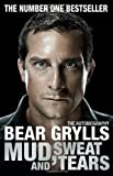 Bear Grylls Mud, Sweat and Tears