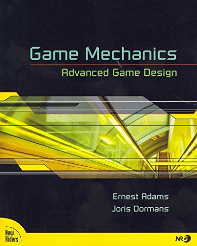 game-mechanics-advanced-game-design-by-author-ernest-adams-published-on-june-2012