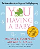 YOU: Having a Baby: The Owner's Manual to a Happy and Healthy Pregnancy (1416572376) by Roizen, Michael F.