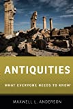 Antiquities: What Everyone Needs to Know®