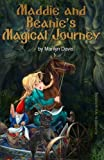 Maddie and Beanies Magical Journey (The Maddie & Beanie Trilogy) (Volume 1)