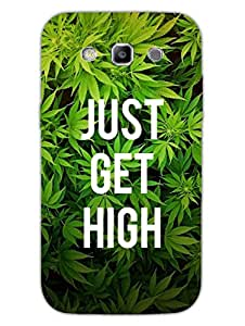 Just Get High - For Weed Feed - Hard Back Case Cover for Samsung S3 - Superior Matte Finish - HD Printed Cases and Covers