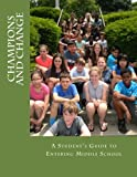 img - for Champions and Change: A Student's Guide to Entering Middle School book / textbook / text book