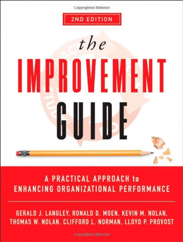 The Improvement Guide: A Practical Approach to Enhancing Organizational Performance (Wiley Desktop Editions)