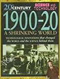 1900-20: A Shrinking World (20th Century Science  &  Technology)