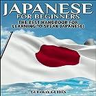 Japanese for Beginners, 2nd Edition: The Best Handbook for Learning to Speak Japanese! (       ungekürzt) von  Getaway Guides Gesprochen von: Millian Quinteros