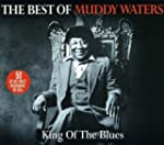 King Of The Blues - The Best Of Muddy...