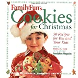FamilyFun's Cookies for Christmas: 50 recipes for You and Your Kids (0786864699) by Cook, Deanna F.