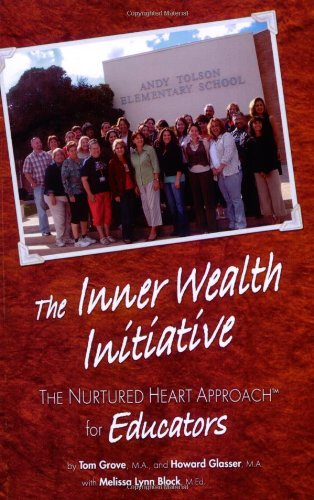 The Inner Wealth Initiative: The Nurtured Heart Approach...