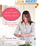 The Grain-Free Family Table: 125 Deli...