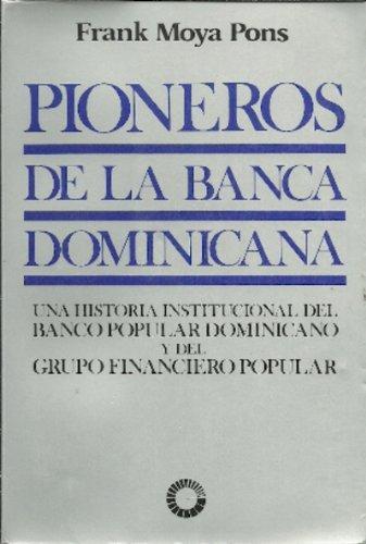 pioneros-de-la-banca-dominicana-una-historia-institucional-del-banco-popular-dominicano-y-del-grupo-