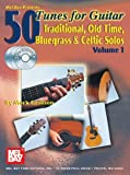 img - for 50 Tunes for Guitar, Vol. 1: Traditional, Old Time, Bluegrass & Celtic Solos book / textbook / text book