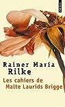 Les Cahiers de Malte Laurids Brigge par Rilke