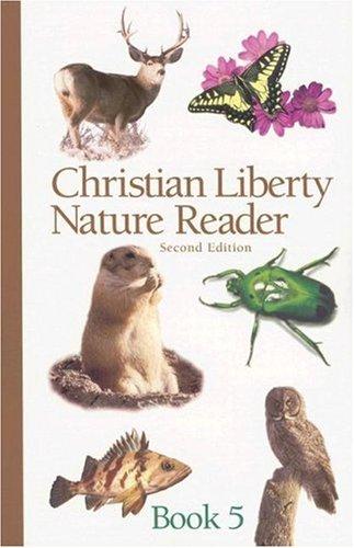 Christian Liberty Nature Reader Book 5 (Christian Liberty Nature Readers)