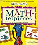 Math-Terpieces: The Art of Problem-Solving (043944389X) by Tang, Greg