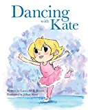 Dancing With Kate (Little Artists) (Volume 1)