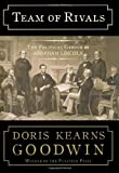 By Doris Kearns Goodwin: Team of Rivals: The Political Genius of Abraham Lincoln