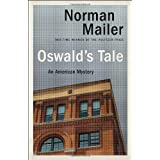 Oswald's Tale: An American Mystery ~ Norman Mailer