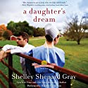 A Daughter's Dream: The Charmed Amish Life, Book Two Audiobook by Shelley Shepard Gray Narrated by Heather Henderson
