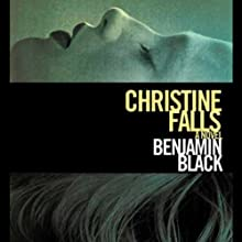 Christine Falls: A Novel (       UNABRIDGED) by Benjamin Black Narrated by Timothy Dalton
