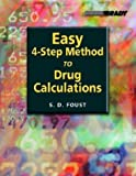 img - for Easy Four-Step Method to Drug Calculations 1st by Foust, Steven D. (2004) Paperback book / textbook / text book