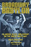 Broadway Babylon: Glamour, Glitz, and Gossip on the Great White Way