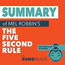 Summary of Mel RobbinsThe Five Second Rule: Key Takeaways & Analysis Audiobook by  SUMOREADS Narrated by Michael London Anglado