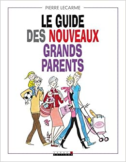 Amazon.fr - Le guide des nouveaux grands-parents - Pierre