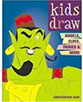 Kids Draw Angels, Elves, Fairies, & More