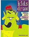 Kids Draw Angels, Elves, Fairies, & More