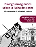 img - for Di logos imaginados sobre la lucha de clases (Spanish Edition) book / textbook / text book