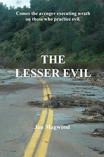 THE LESSER EVIL: Comes the avenger executing wrath on those who practice evil.