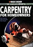 img - for Black & Decker The Complete Guide to Carpentry for Homeowners: Basic Carpentry Skills & Everyday Home Repairs (Black & Decker Complete Guide) book / textbook / text book