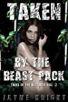 Taken by the Beast Pack (Tales of The...