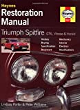 Triumph Spitfire, GT6, Vitesse and Herald Restoration Manual: Bk. H867 (Haynes Restoration Manuals) Lindsay Porter