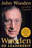 img - for Wooden on Leadership: How to Create a Winning Organization [Hardcover] [2005] 1st Ed. John Wooden, Steve Jamison book / textbook / text book