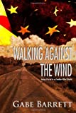 img - for Walking Against the Wind: Going Postal in a Zombie-Filled World book / textbook / text book