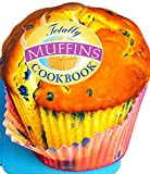 img - for Totally Muffins Cookbook (Totally Cookbooks) book / textbook / text book