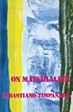 img - for On Materialism by Sebastiano Timpanaro (1985-07-17) book / textbook / text book