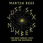 Just Six Numbers | Martin Rees