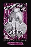 img - for Woman In Hiding: A True Tale of Backdoor Abuse, Dark Secrets & Other Evil Deeds book / textbook / text book