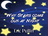 Why Stars Come Out at Night (Why Series)