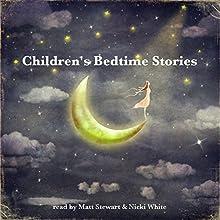 Children's Bedtime Stories Audiobook by E. Nesbit, Johnny Gruelle, George Haven Putnam, Rudyard Kipling, Jacob Grimm Narrated by Nicki White, Matt Stewart