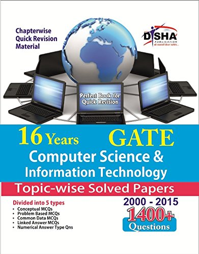 16 years GATE Computer Science & Information Technology Topic-wise Solved Papers (2000 - 15) (Old Edition)