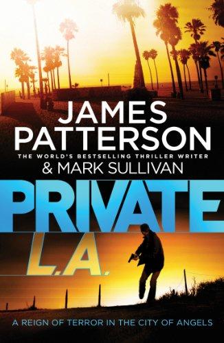 James Patterson - Private L.A.: (Private 7)