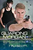 Guarding Morgan (Sanctuary Book 1) - RJ Scott