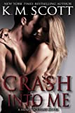 Crash Into Me (Heart of Stone Book 1)